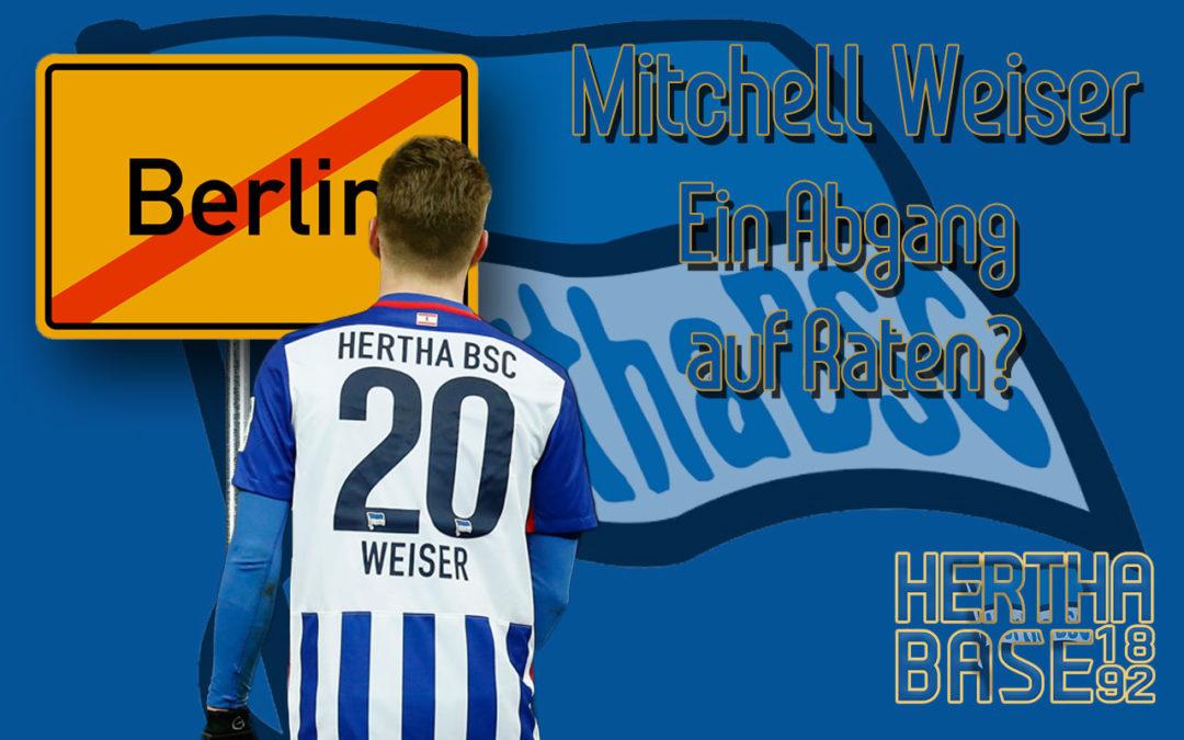 Mitchell Weiser – Ein Abgang auf Raten?